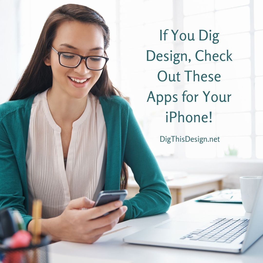 If You Dig Design, Check Out These Apps for Your iPhone!