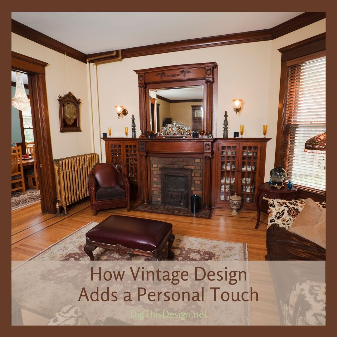 How Vintage Design Adds a Personal Touch