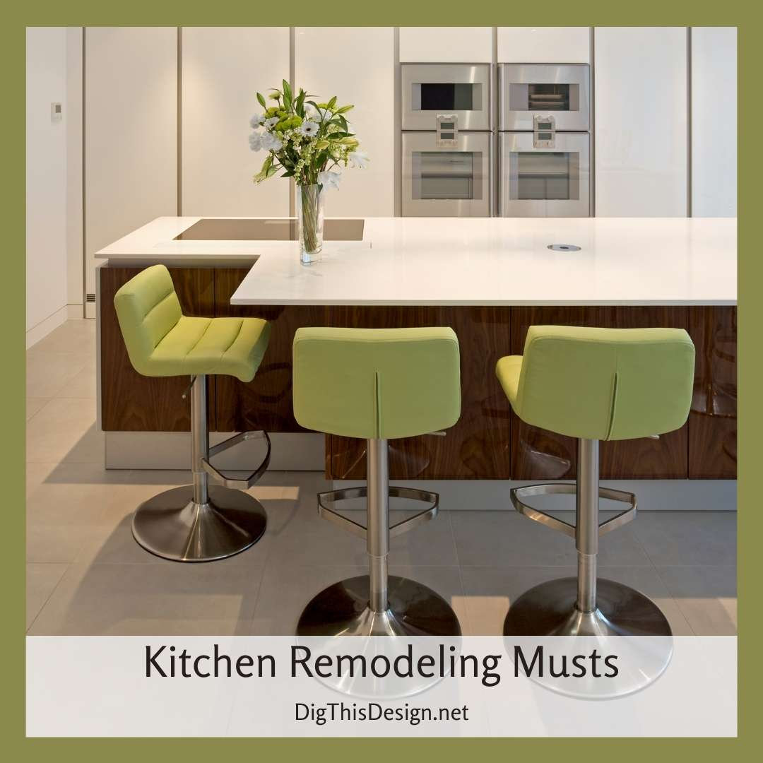 Kitchen Remodeling Musts