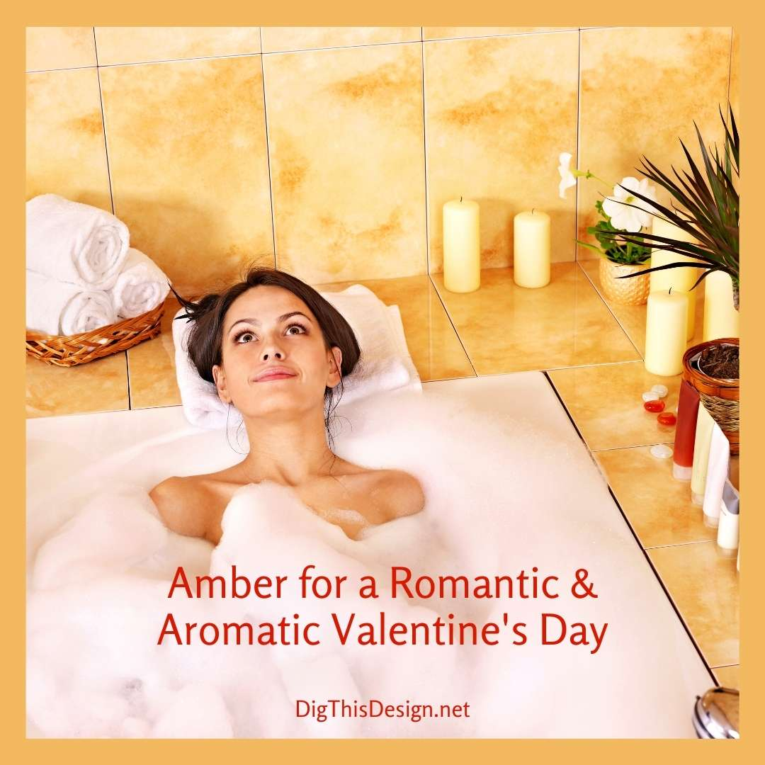 Using Amber for a Romantically Aromatic Valentine's Day