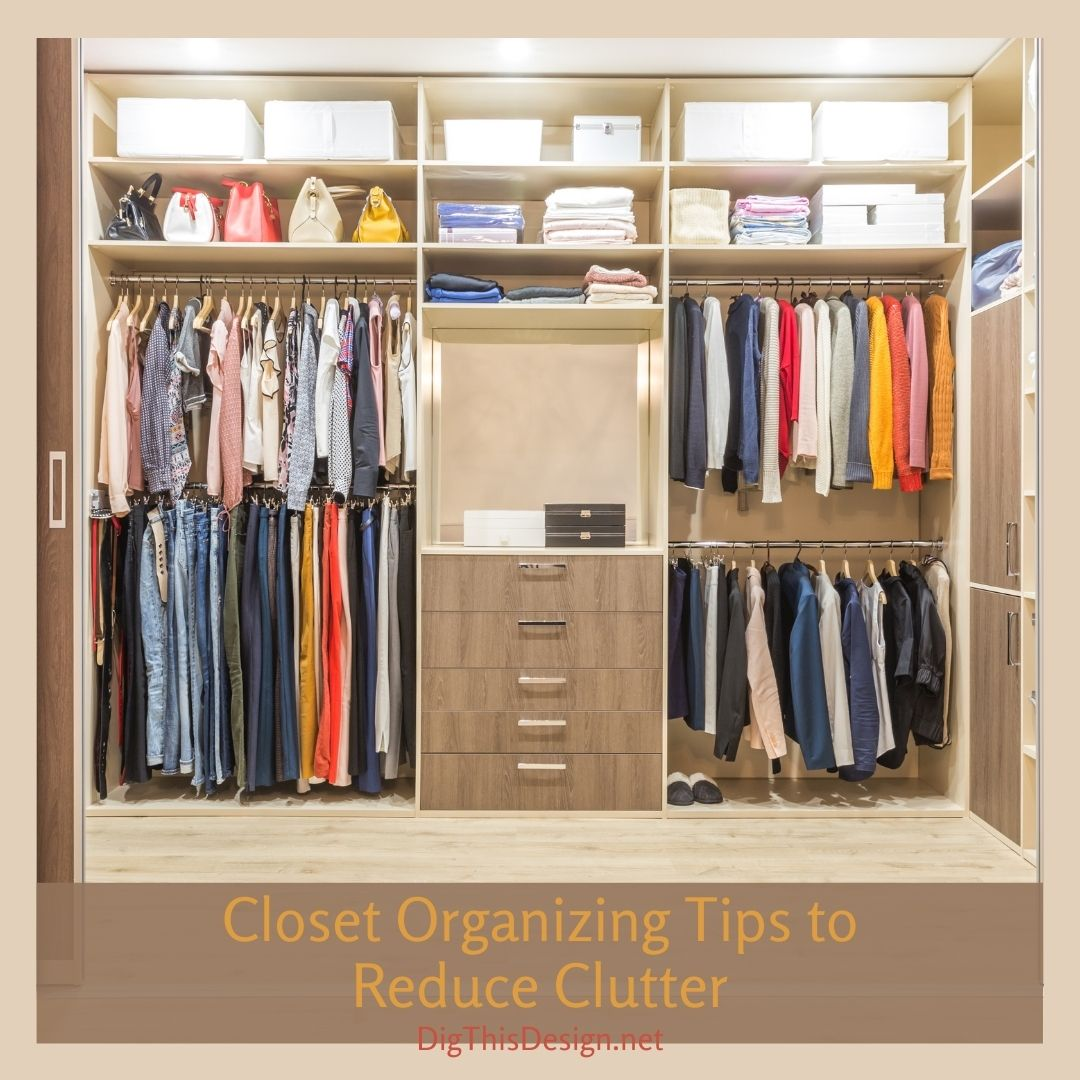 Closet Organizing Tips to Reduce Clutter