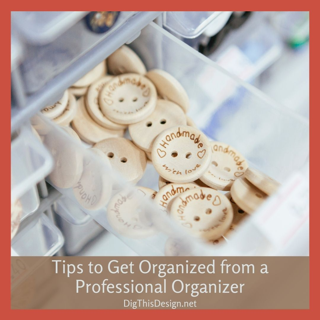 Tips to Get Organized from a Professional Organizer