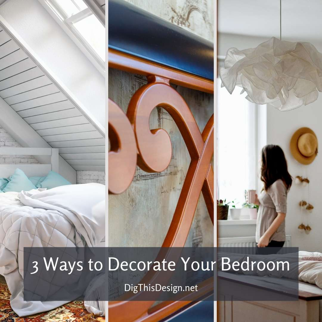3 Ways to Decorate Your Bedroom