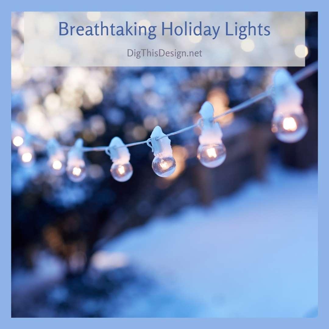 Breathtaking Holiday Lights