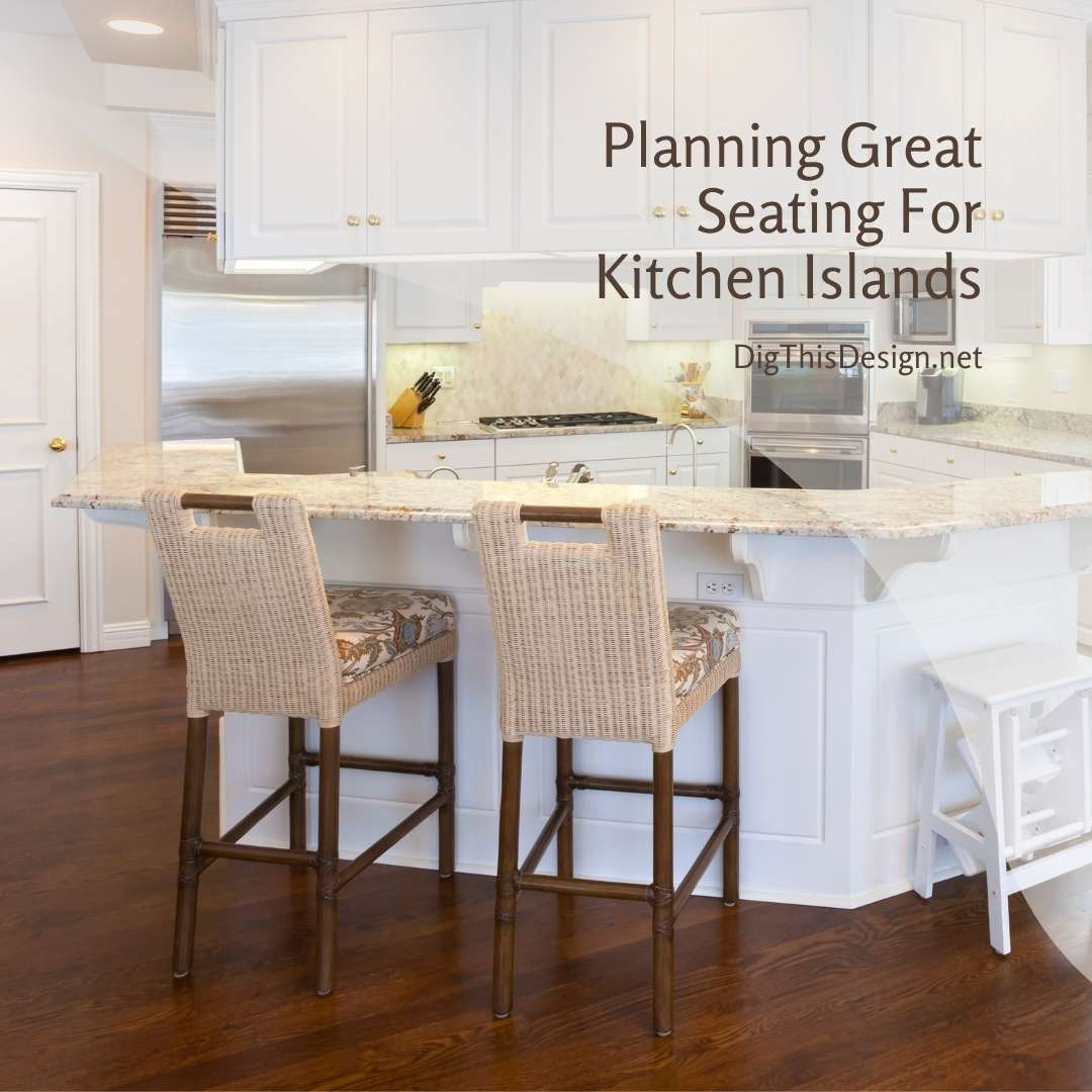 Planning Great Seating For Kitchen Islands