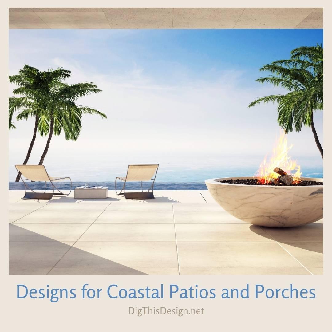 Designs for Coastal Patios and Porches