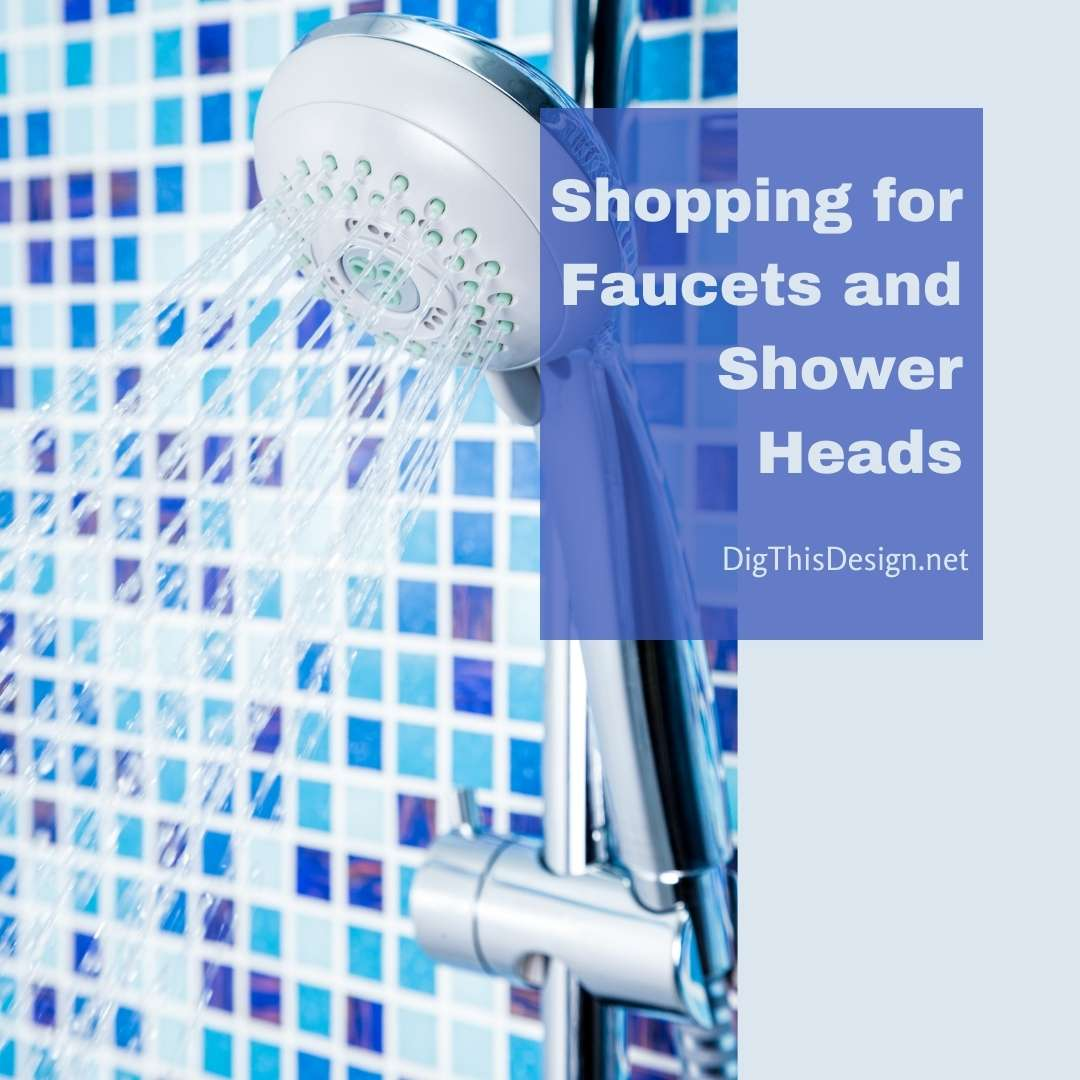 Shopping for Faucets and Shower Heads
