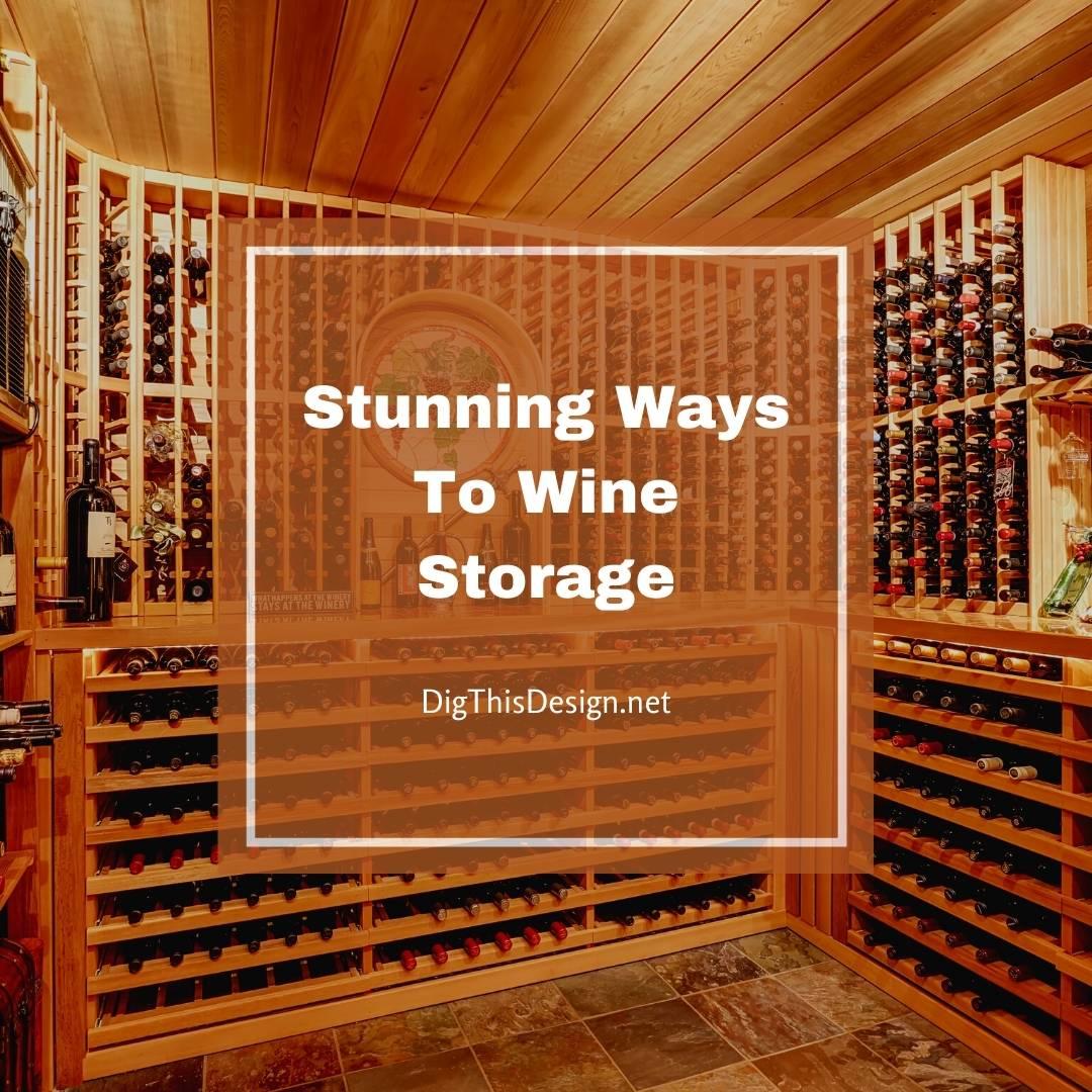 Stunning Ways To Wine Storage