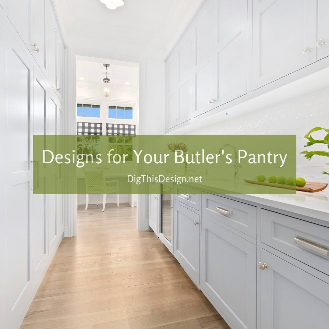 Designs for Your Butler's Pantry