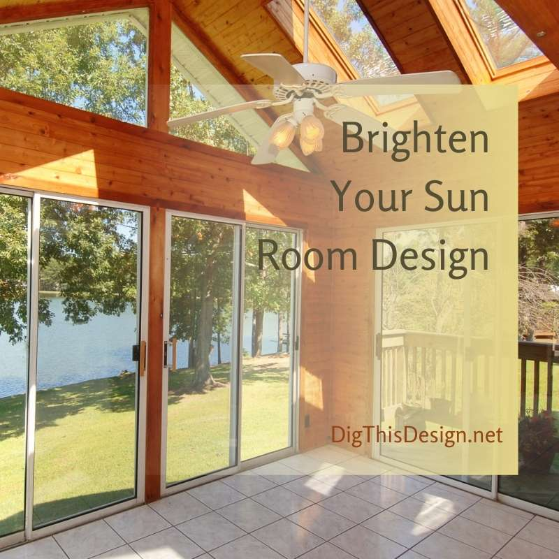 Brighten Your Sun Room Design