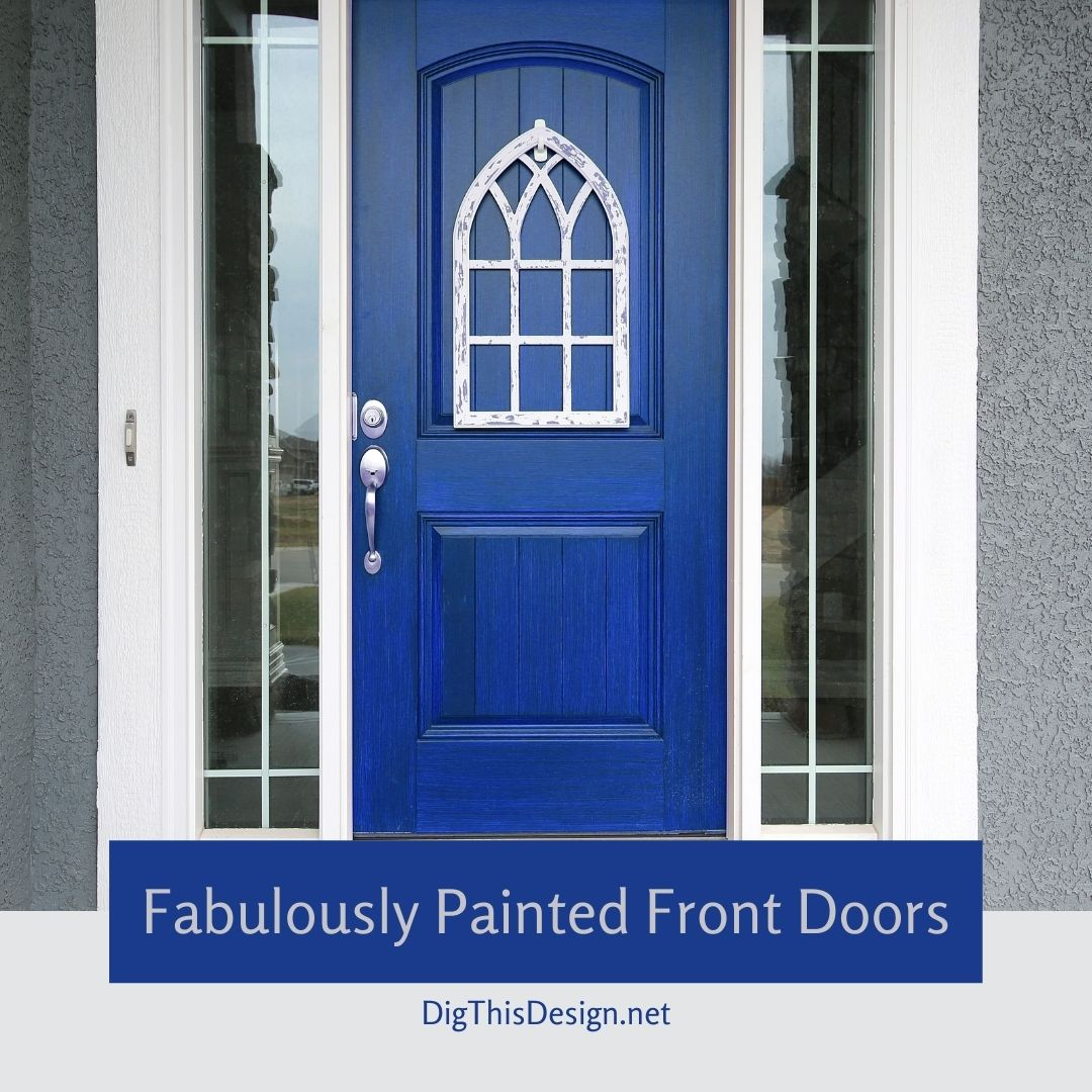 Fabulously Painted Front Doors
