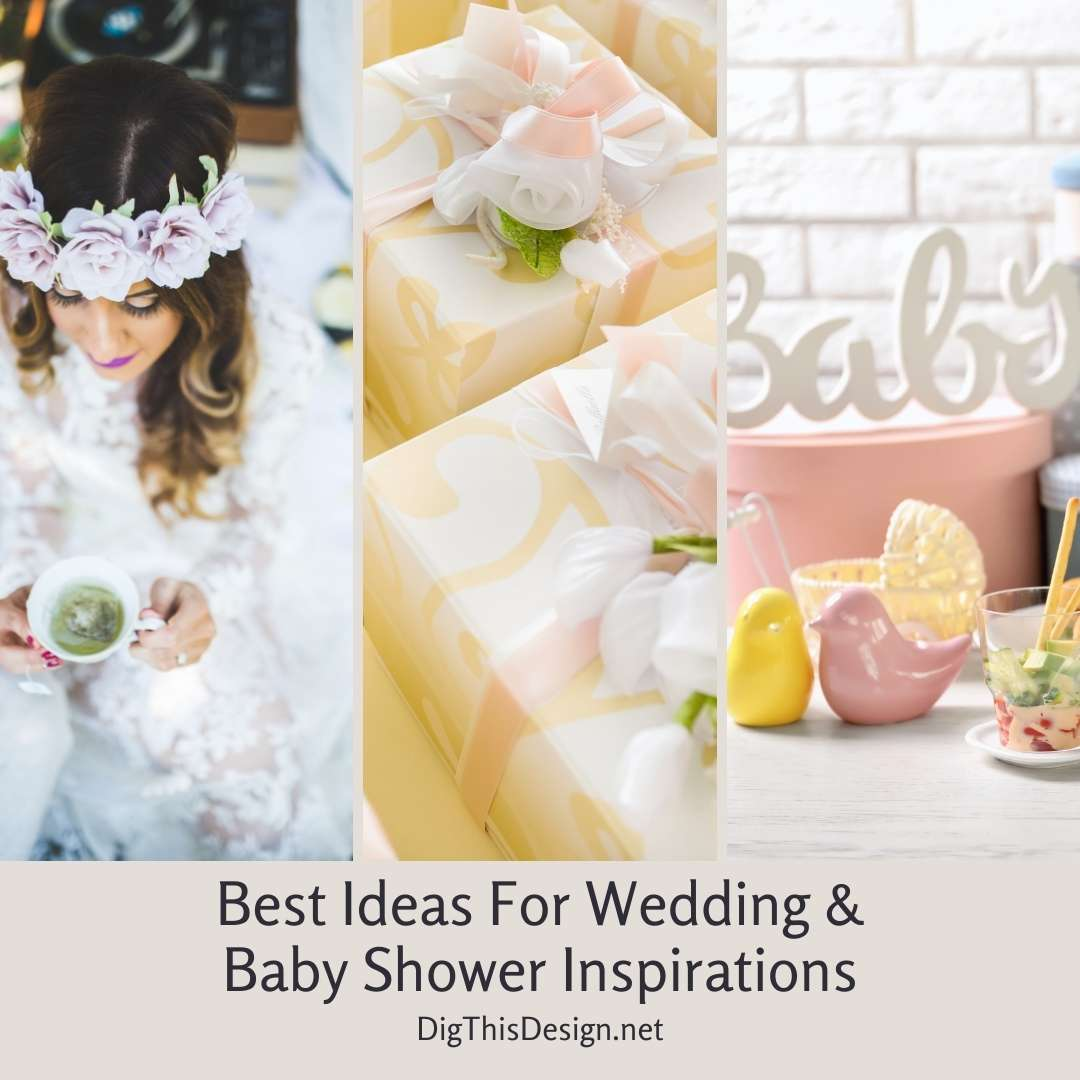 Best Ideas For Wedding and Baby Shower Inspirations