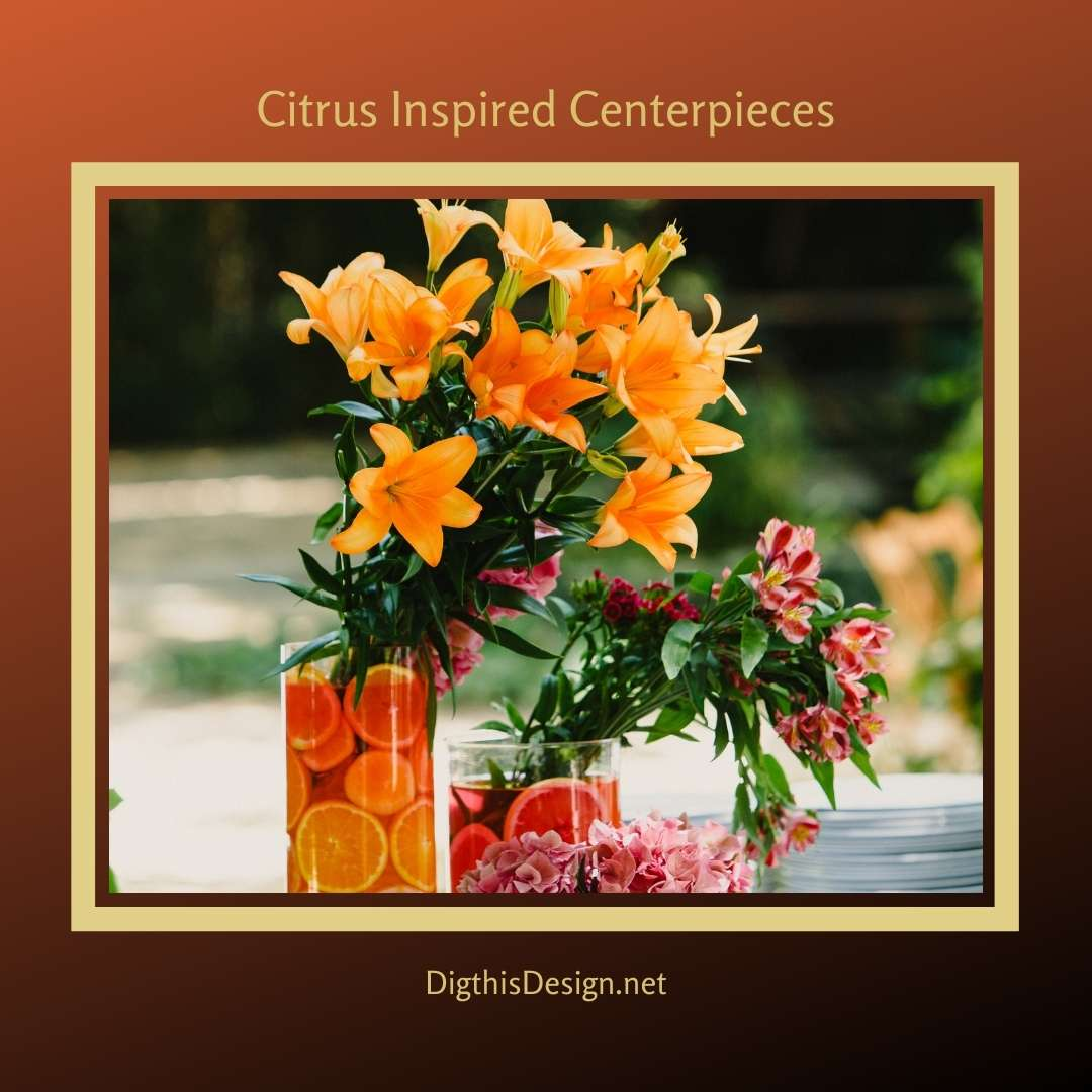 Citrus Inspired Centerpieces