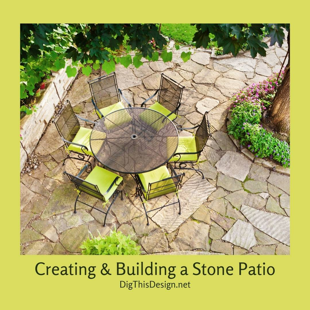 Creating And Building A Stone Patio