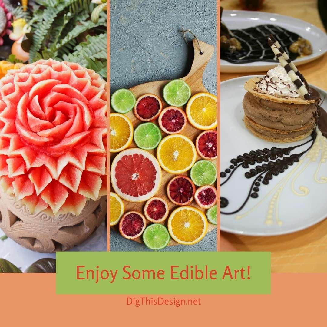 Enjoy Some Edible Art