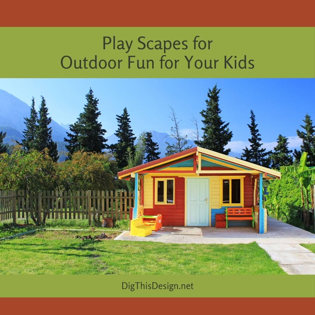 Play Scapes for Outdoor Fun for Your Kids