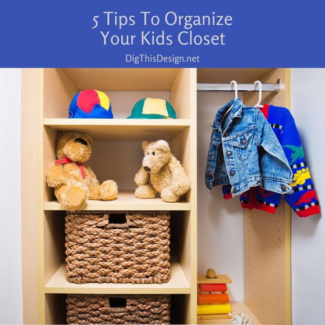 5 Tips To Organize Your Kids Closet