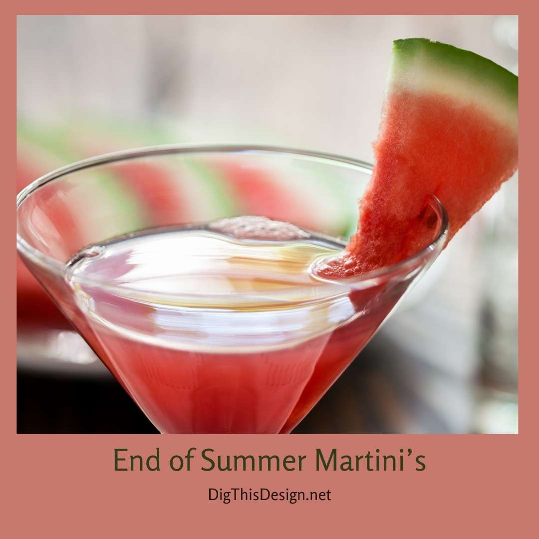 End of Summer Martini's