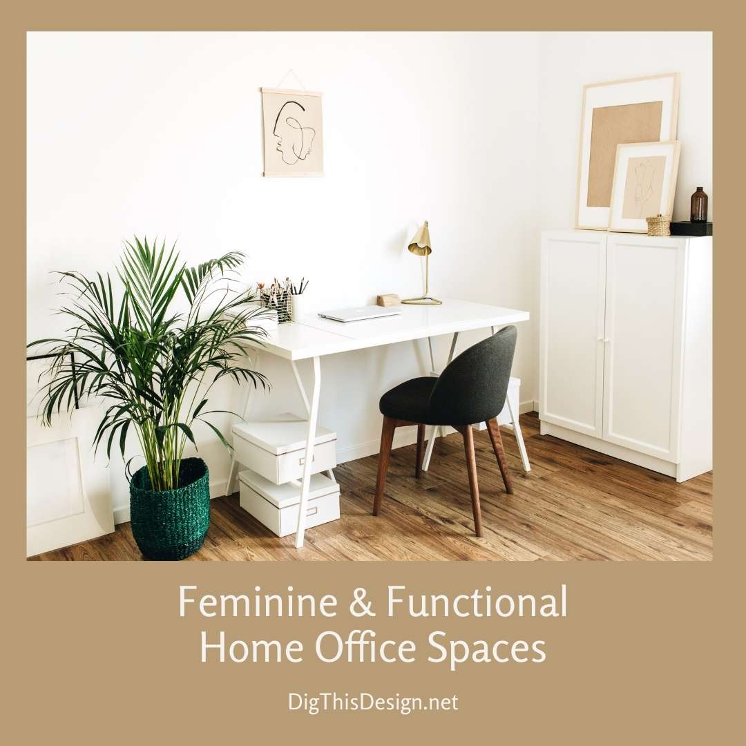 Feminine & Functional Home Office Spaces