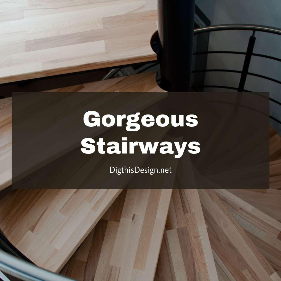 Gorgeous Stairways