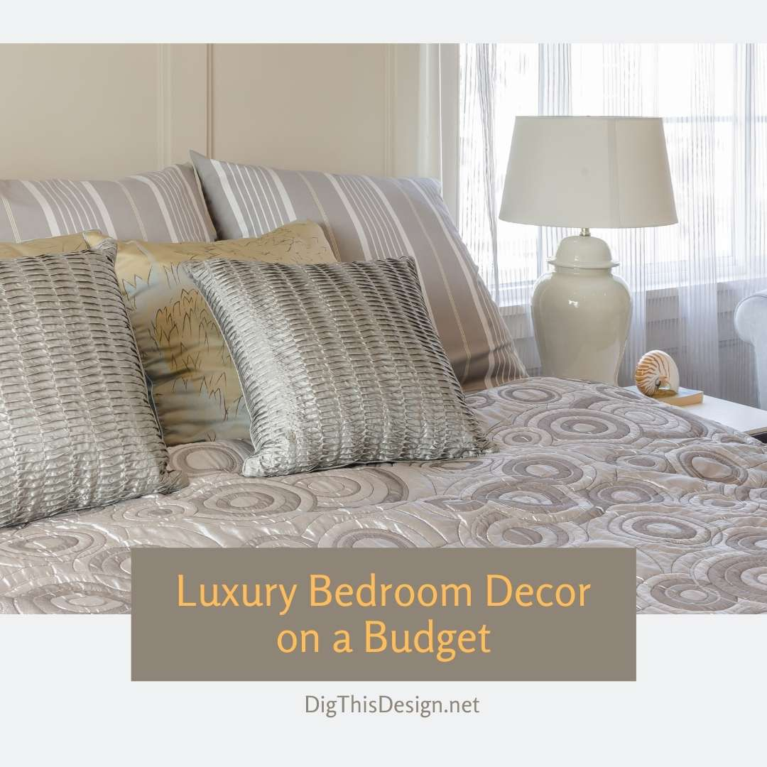 Luxury Bedroom Decor On A Budget