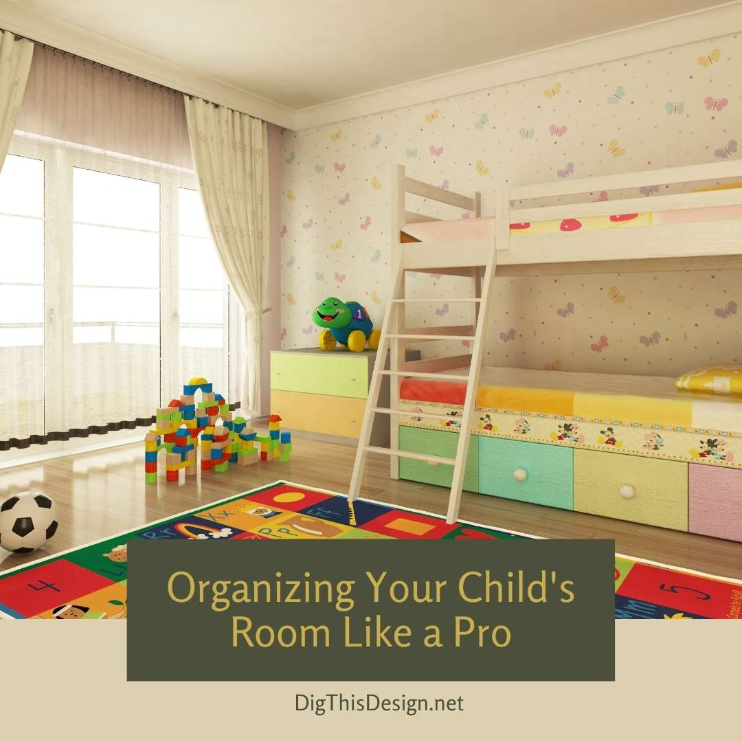Organizing Your Child's Room Like a Pro