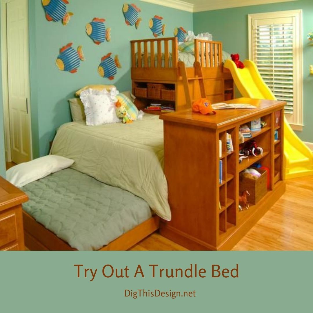 Try Out A Trundle Bed