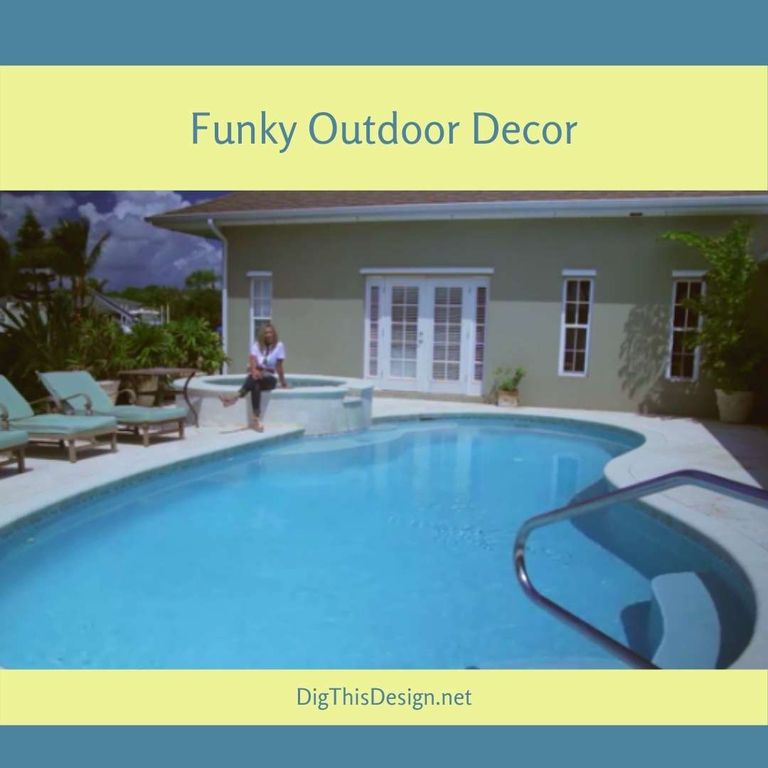 Funky Outdoor Decor