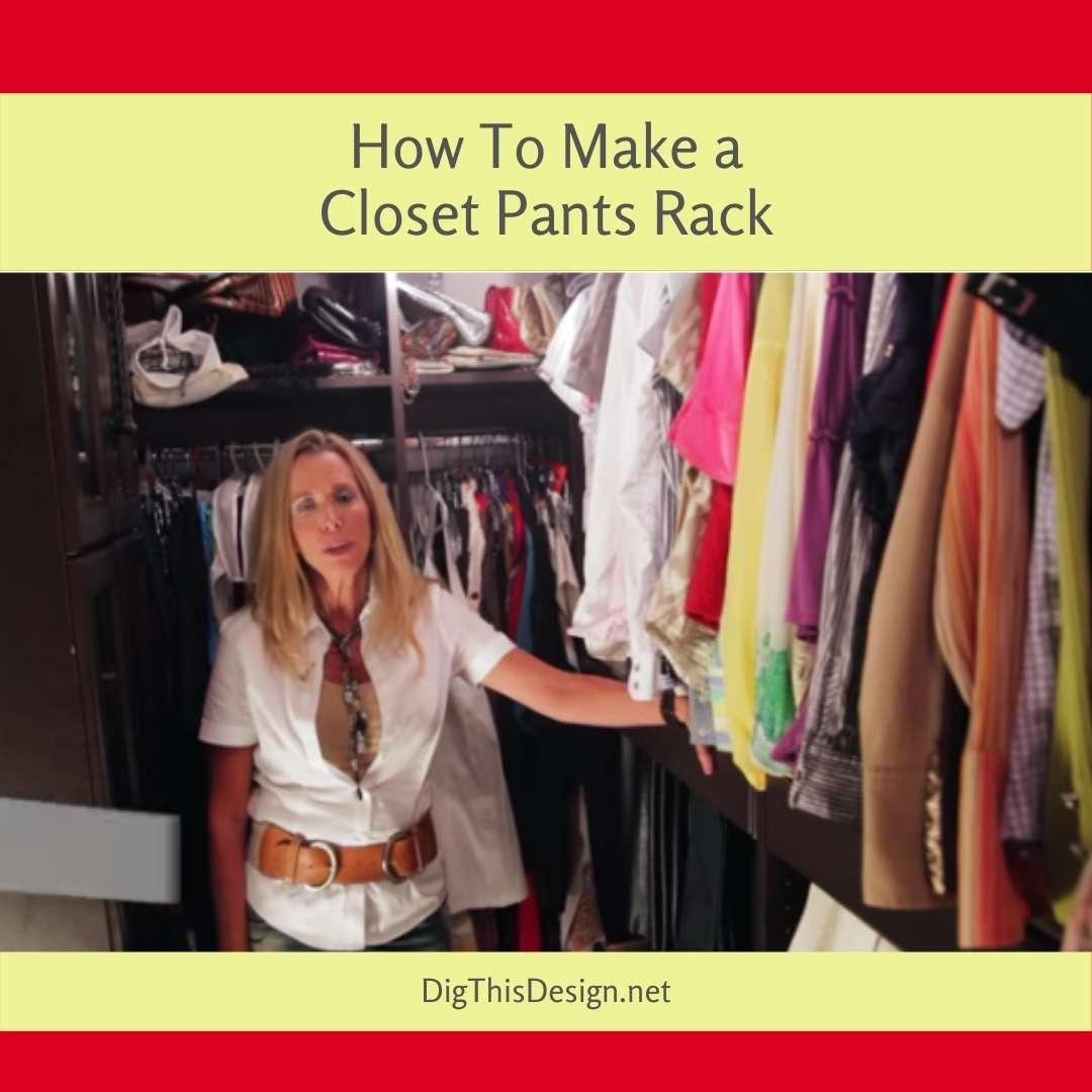 How To Make A Closet Pants Rack