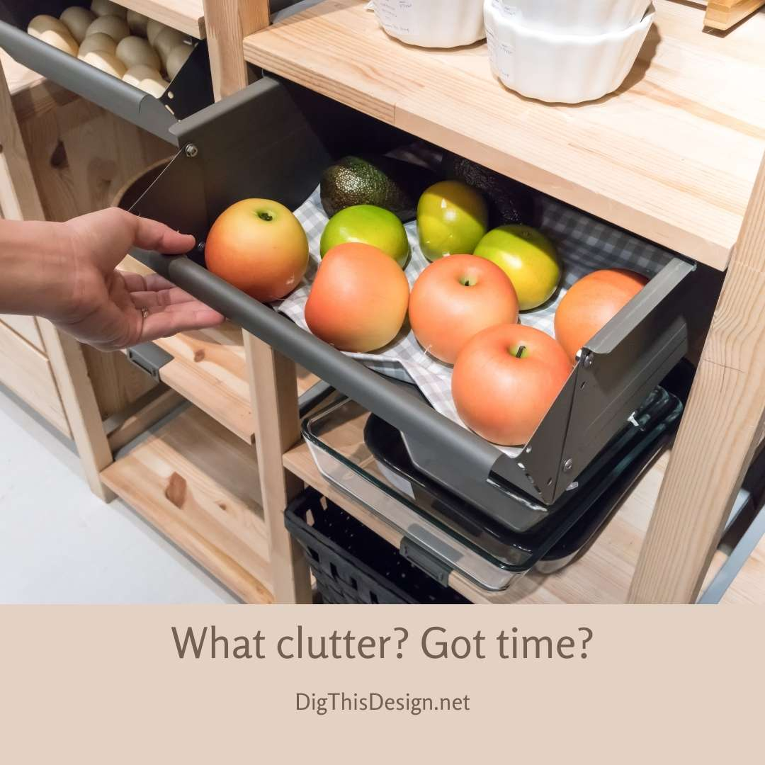 What clutter Got time