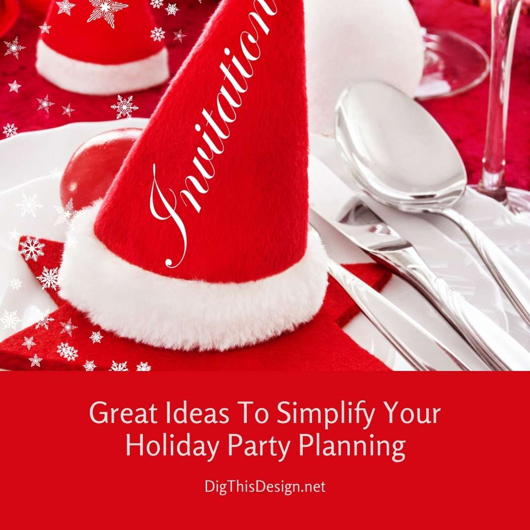 Great Ideas To Simplify Your Holiday Party Planning