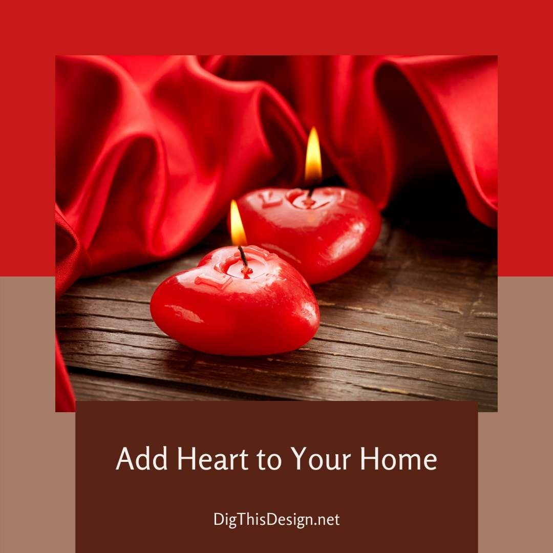 Add Some Heart to Your Home