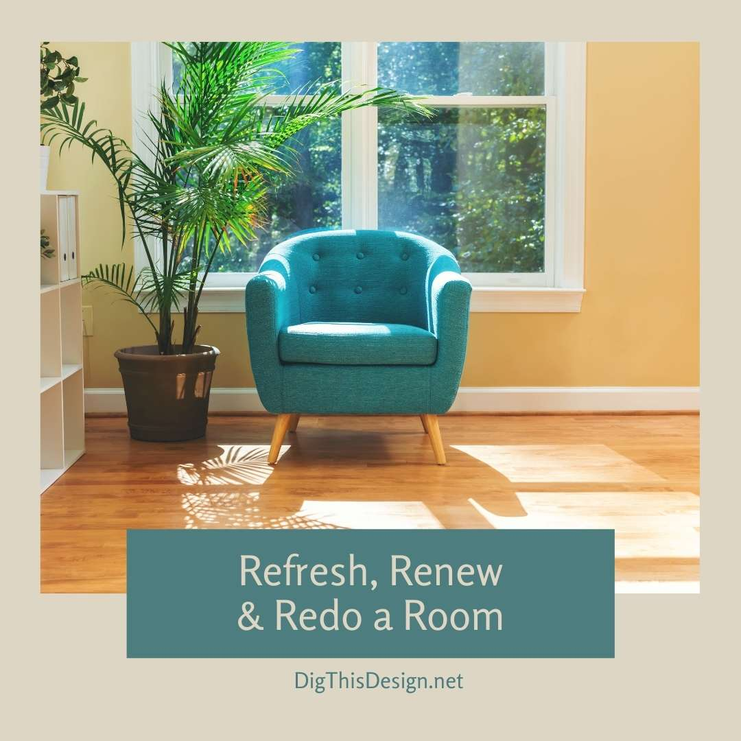 Refresh, Renew & Redo a Room