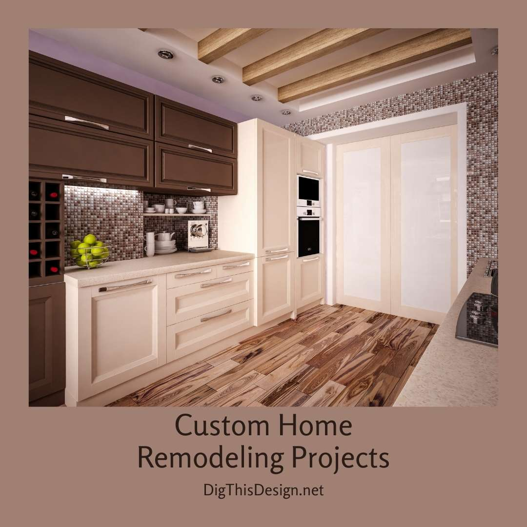 Custom Home Remodeling Projects