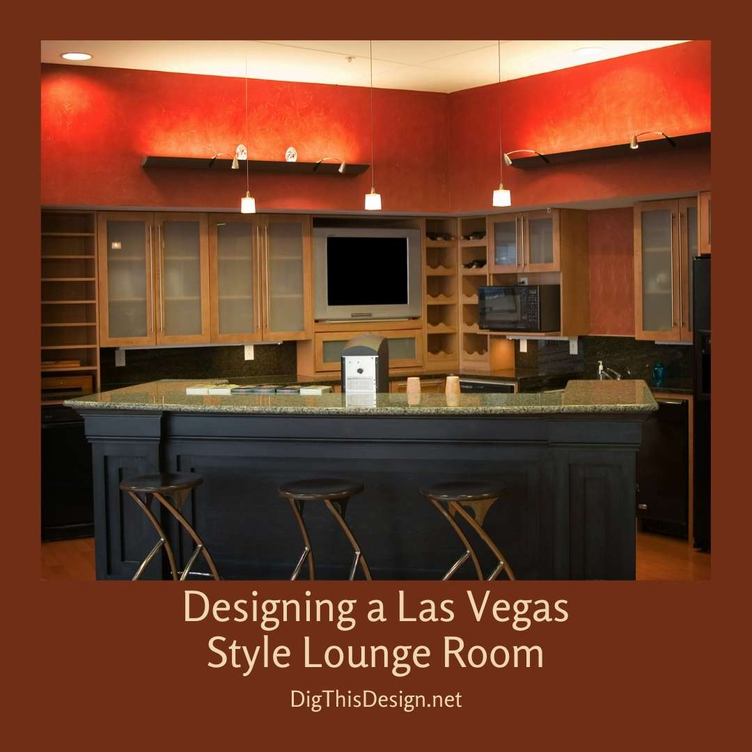 Designing a Las Vegas Style Lounge Room