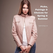Picks, Pairings & Choices for Spring & Summer