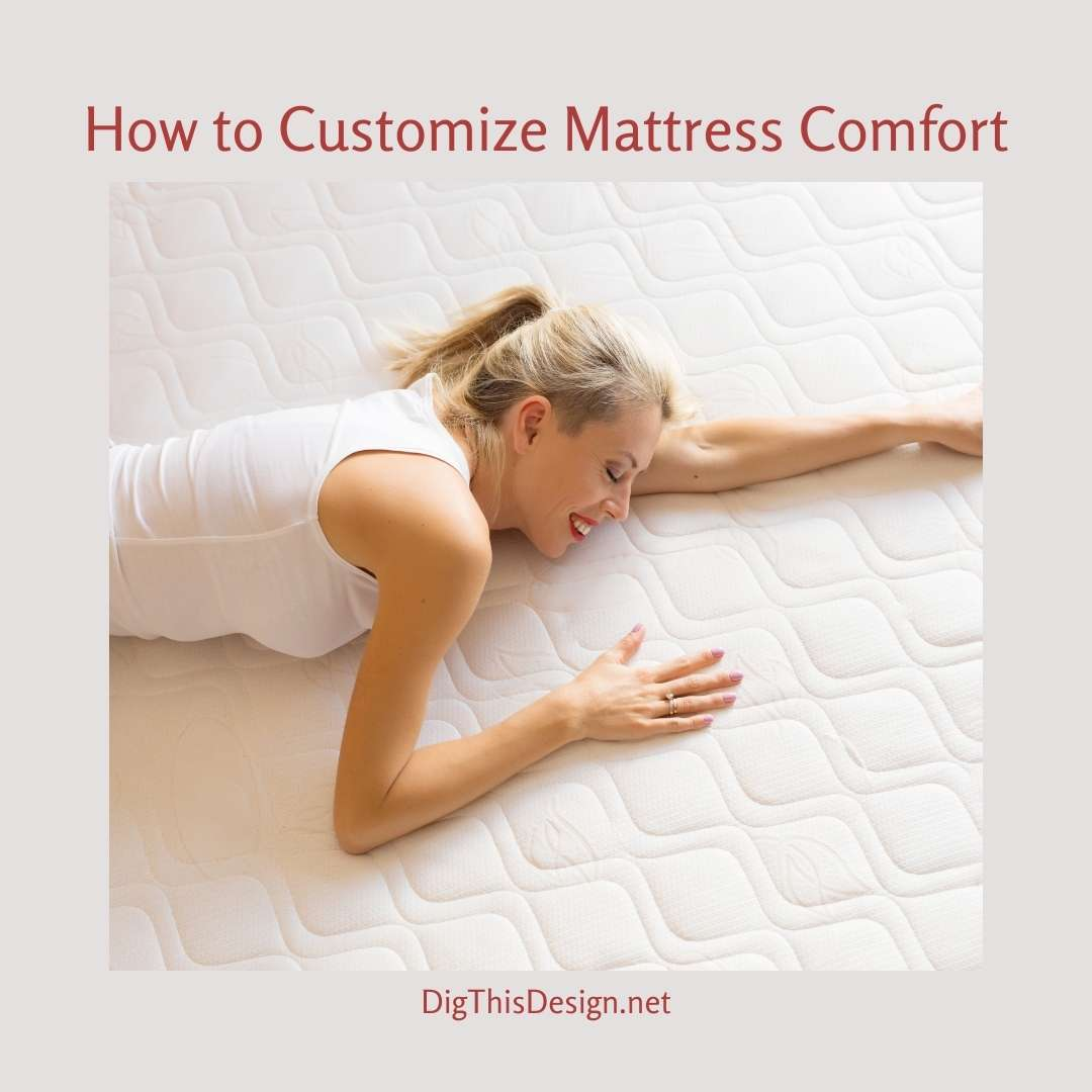 How Can You Customize Mattress Comfort
