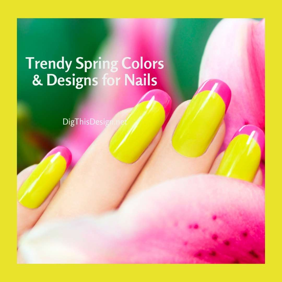 Trendy Spring Colors & Designs for Nails