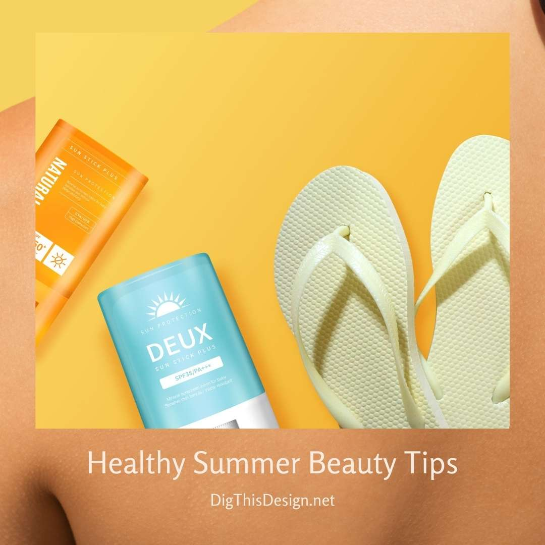 Healthy Summer Beauty Tips