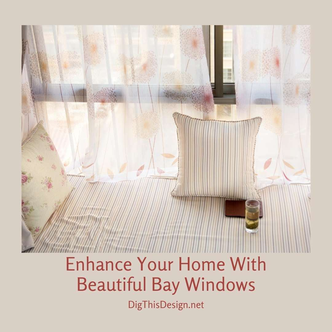 Enhance Your Home With Beautiful Bay Windows