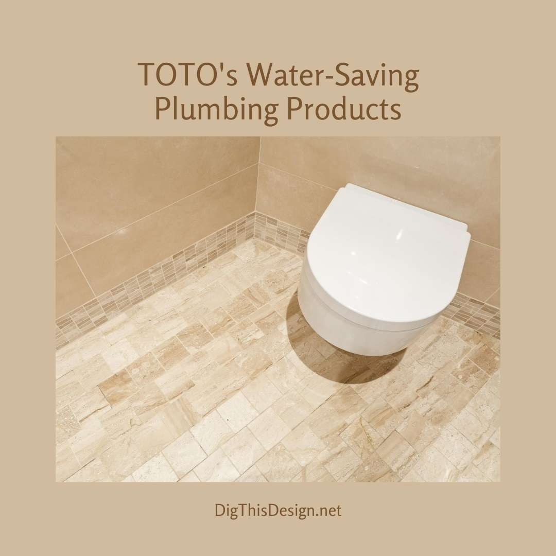TOTO's Water-Saving Plumbing Products