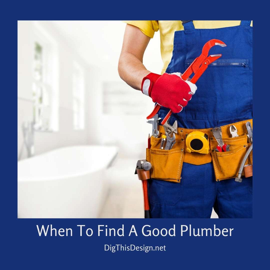 When To Find A Good Plumber