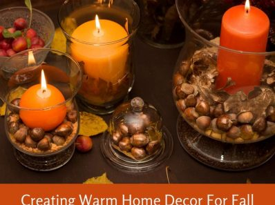 Creating Warm Home Decor For Fall
