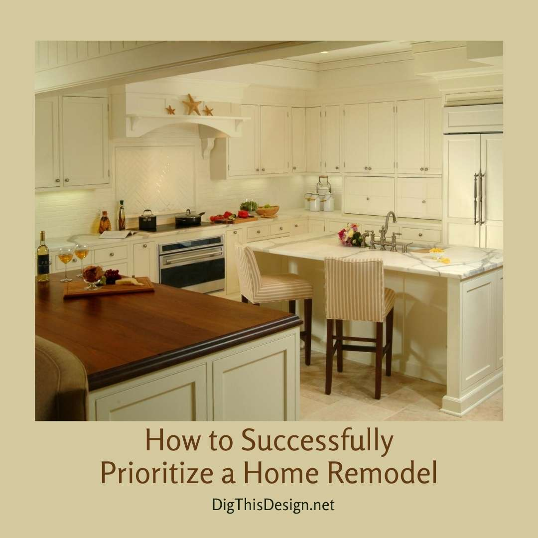 How to Successfully Prioritize a Home Remodel