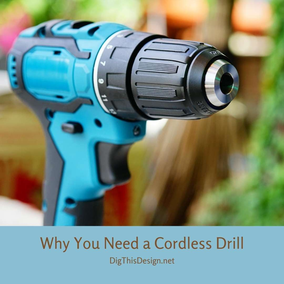Why You Need a Cordless Drill