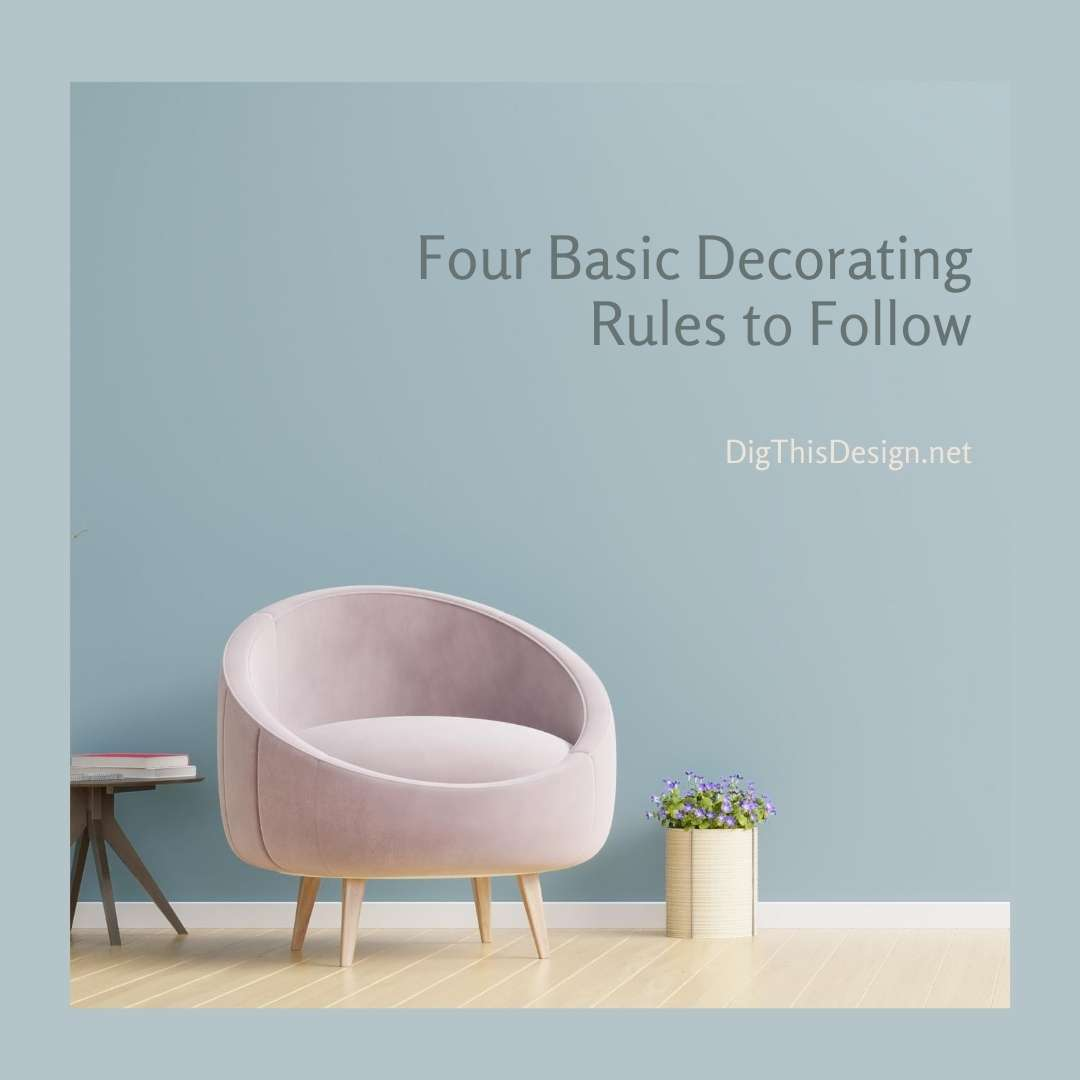 Four Basic Decorating Rules to Follow