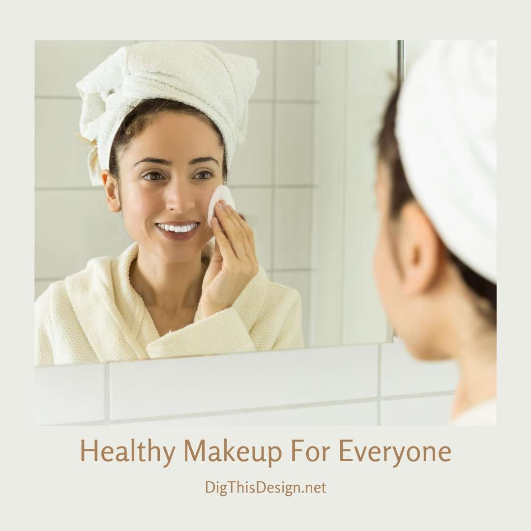 Healthy Makeup For Everyone