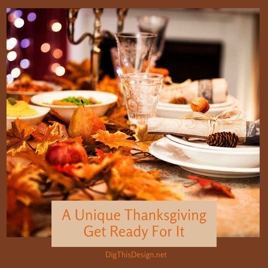 A Unique Thanksgiving Get Ready For It