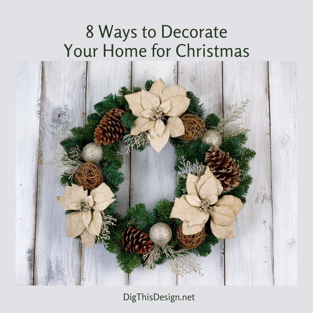 8 Ways to Decorate Your Home for Christmas