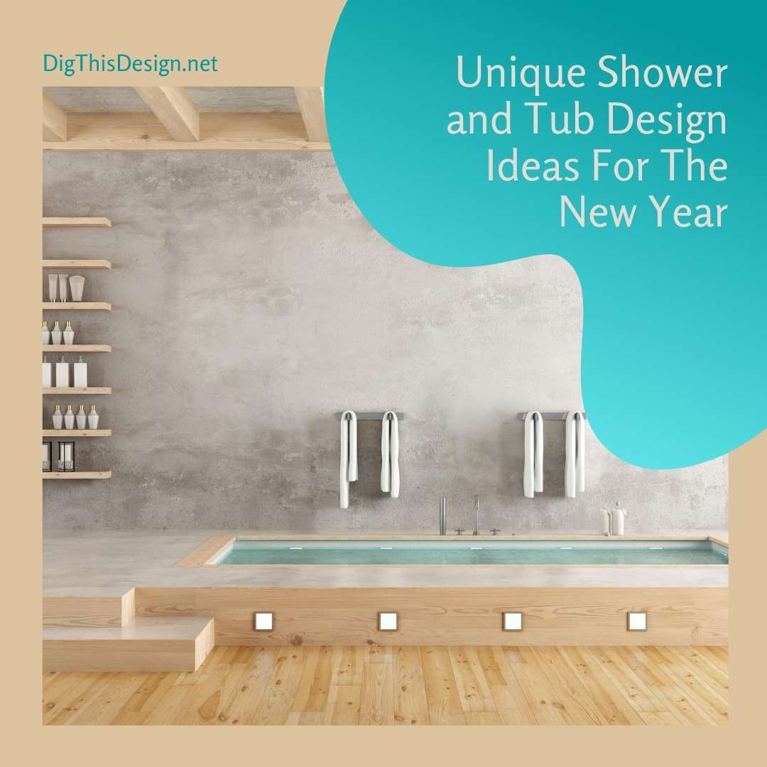 Unique Shower and Tub Design Ideas For The New Year